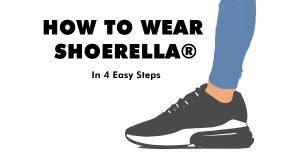 How To Wear SHOERELLA
